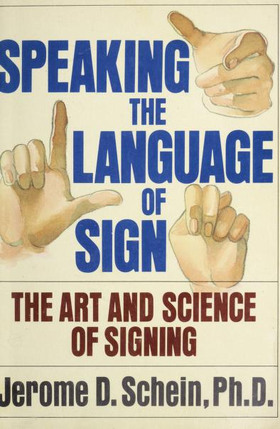 Speaking the language of sign by Jerome D. Schein