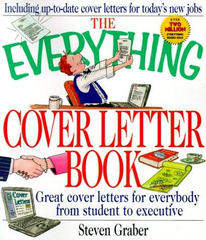 The Everything Cover Letter Book (Everything) by Steven Graber