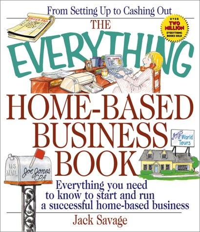 The everything home-based business book by Jack Savage