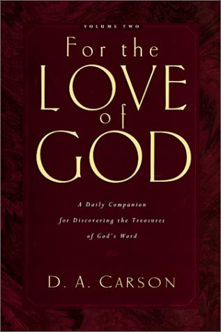 For the Love of God, Vol. 2: A Daily Companion for Discovering the Treasures of by Carson, D. A.
