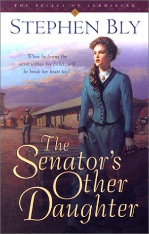 The senator's other daughter by Stephen A. Bly