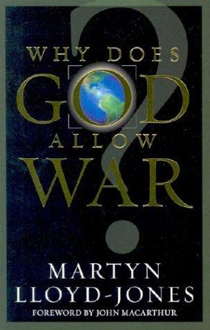 Why Does God Allow War? by Lloyd-Jones, Martyn