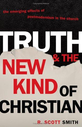 Truth and the New Kind of Christian by Smith, R. Scott
