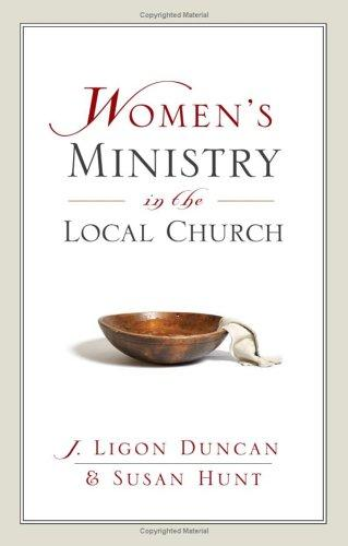 Women's Ministry in the Local Church by Hunt, Susan