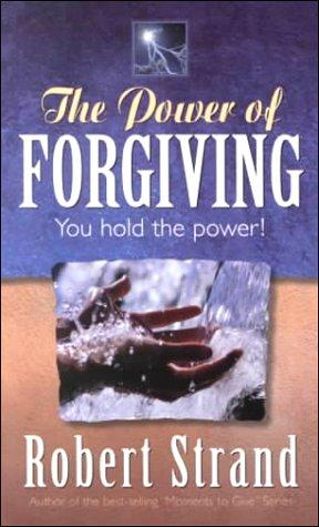 The Power of Forgiving by Robert Strand