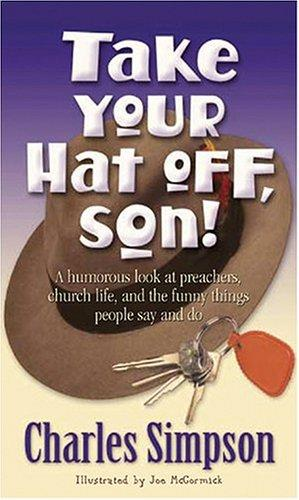 Take Your Hat Off Son! by Charles Simpson