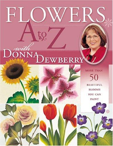 Image 0 of Flowers A to Z with Donna Dewberry