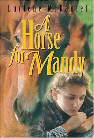 A Horse for Mandy by Lurlene McDaniel