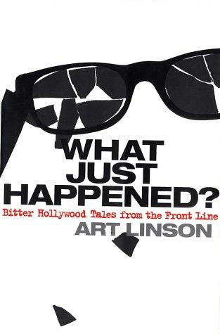 What just happened? by Art Linson