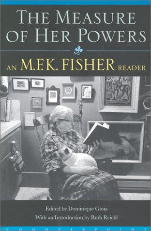 The Measure of Her Powers by M. F. K. Fisher