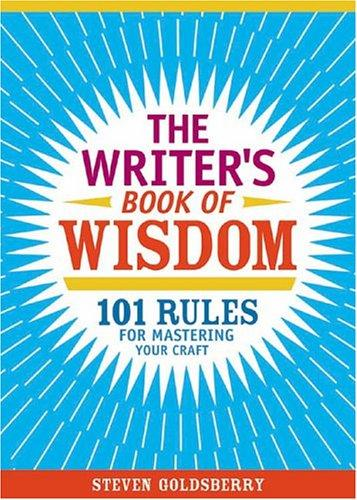 The writer's book of wisdom by Steven Goldsberry