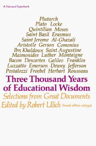 Three Thousand Years of Educational Wisdom