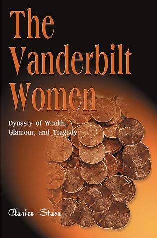 The Vanderbilt Women by Clarice Stasz