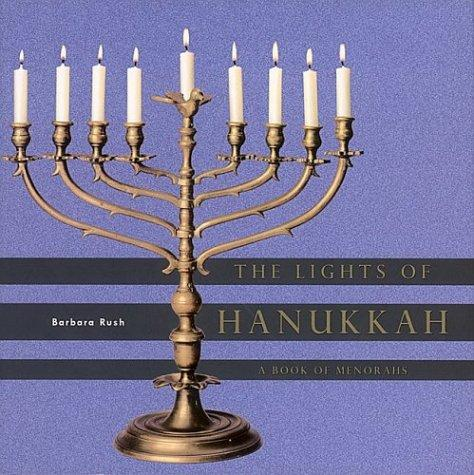 The Lights of Hanukkah by Barbara Rush