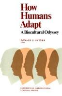 How humans adapt by Donald J. Ortner, editor ; foreword by S. Dillon Ripley ; epilog by Wilton S. Dillon.