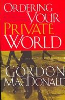 Ordering Your Private World by MacDonald, Gordon