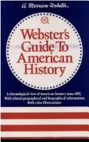 Webster's guide to American history by Charles Lincoln Van Doren, Robert McHenry