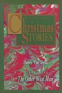 A treasury of Christmas stories by Henry Van Dyke