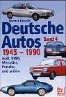Deutsche Autos, Bd.4, 1945-1990 by Werner Oswald