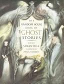 The Random House book of ghost stories by edited by Susan Hill ; illustrated by Angela Barrett.