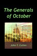 The Generals of October by John, T. Cullen