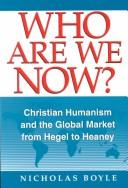 Image 0 of Who Are We Now: Christian Humanism and the Global Market from Hegel to Heaney