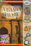 The Mystery of the Alamo Ghost (Carole Marsh Mysteries)
