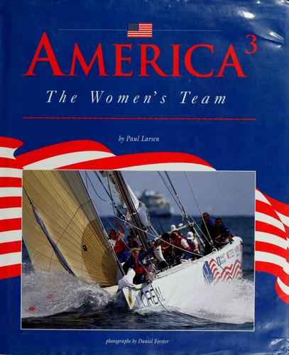 America 3, the women's team by Paul C. Larsen