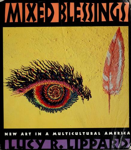 Mixed blessings by Lucy R. Lippard
