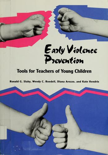 Early violence prevention by Ronald G. Slaby ... [et al.]