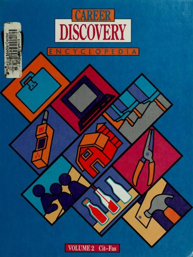 Career discovery encyclopedia by [C.J. Summerfield, editor-in-chief ; Susan Ashby ... et al., writers].