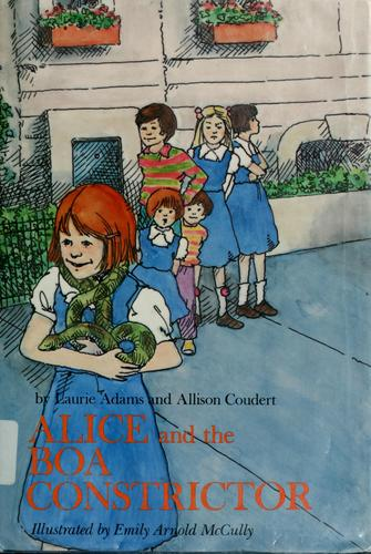 Alice and the boa constrictor by Laurie Adams