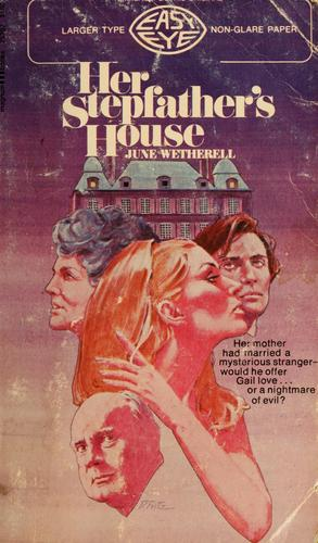 Her stepfather's house by June Wetherell