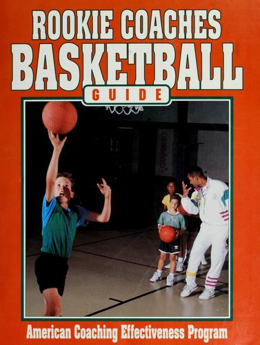 Rookie coaches basketball guide by American Coaching Effectiveness Program.