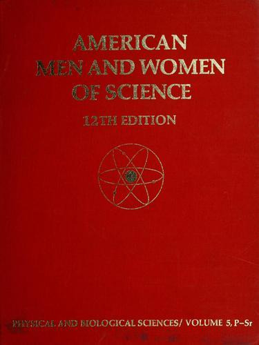 American men and women of science by edited by Jaques Cattell Press