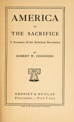 America; or, The sacrifice by Robert William Chambers