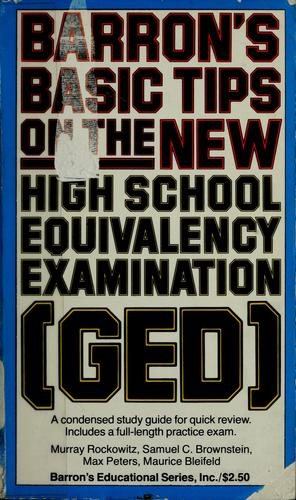 Barron's basic tips on the new high school equivalency examination (GED) by by Murray Rockowitz ... [et al.].
