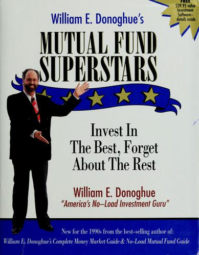 William E. Donoghue's Mutual Fund Superstars by William E. Donoghue