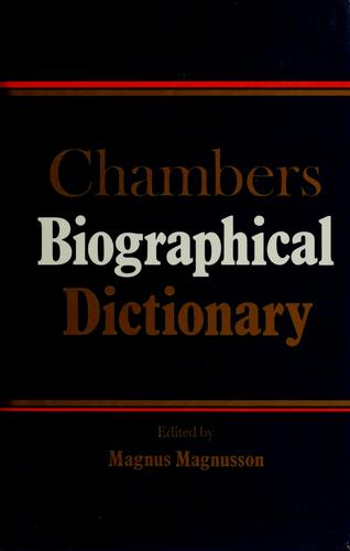 Chambers Biographical Dictionary by Magnus Magnusson