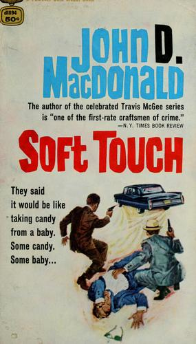 Soft touch by John D. Macdonald