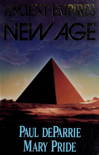 Ancient empires of the new age by Paul DeParrie