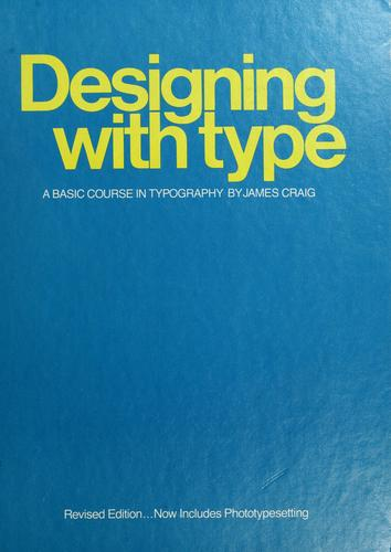 Designing with type by Craig, James