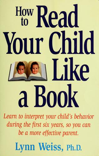 How to read your child like a book by Lynn Weiss