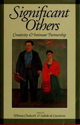 Significant others by edited by Whitney Chadwick and Isabelle de Courtivron ; with 76 illustrations.