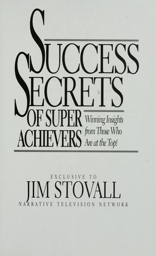Success secrets of super achievers by Jim Stovall
