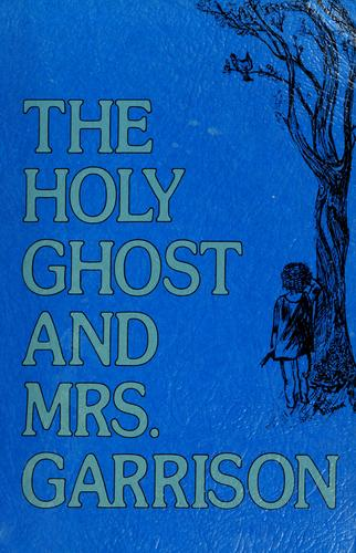 The Holy Ghost and Mrs. Garrison by Mary Garrison