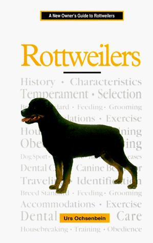 A New Owner's Guide to Rottweilers (JG Dog) by Urs Ochsenbein