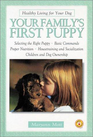 Your Family's First Puppy (Healthy Living for Your Dog) by Maryann Mott