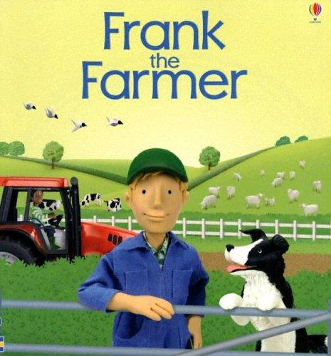 Frank The Farmer by Felicity Brooks