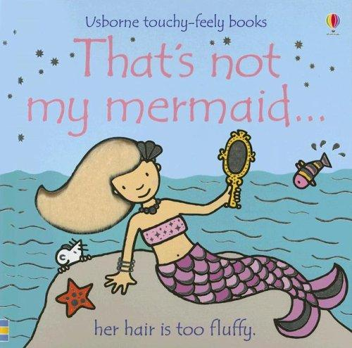That's Not My Mermaid by Fiona Watt